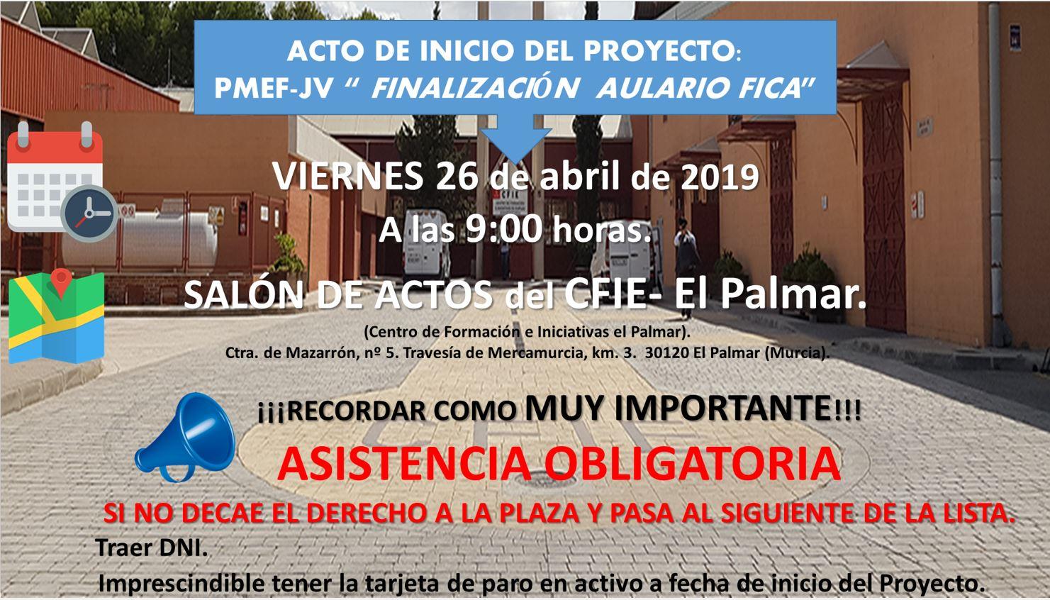 ACTO DE INICIO DEL PROGRAMA MIXTO DE EMPLEO Y FORMACIÓN PARA JÓVENES (PMEF-JV)/ FINALIZACIÓN AULARIO FICA...