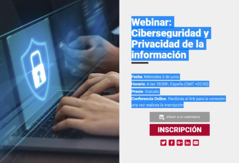 WEBINAR: CIBERSEGURIDAD Y PRIVACIDAD DE LA INFORMACIÓN...