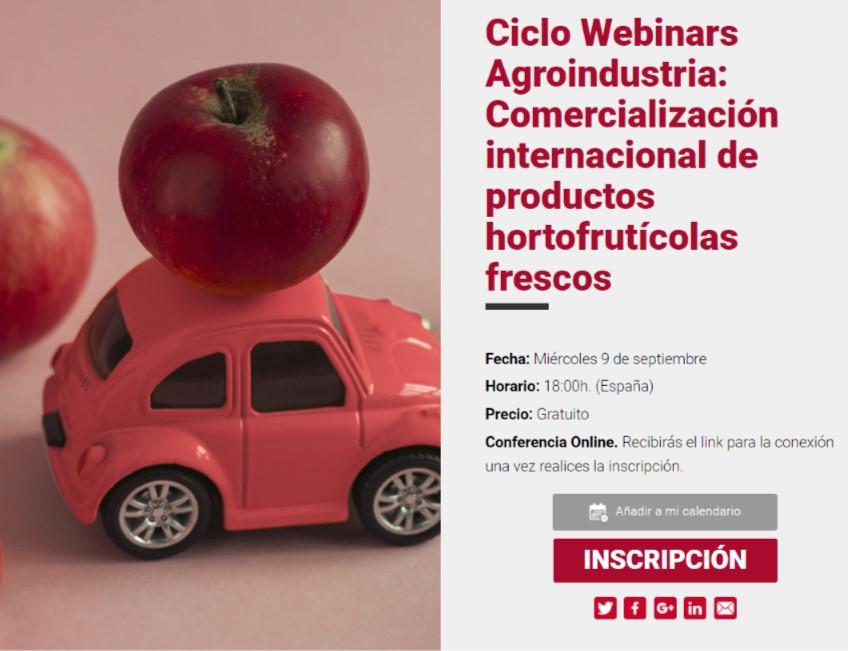 WEBINARS AGROINDUSTRIA: COMERCIALIZACIÓN INTERNACIONAL DE PRODUCTOS HORTOFRUTÍCOLAS FRESCOS.