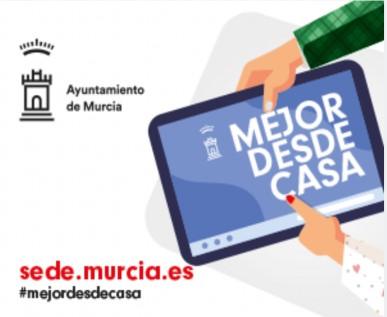 PUEDEN REALIZAR TODOS SUS TRÁMITES CON EL AYUNTAMIENTO EN LA SEDE ELECTRÓNICA MUNICIPAL (SEDE.MURCIA.ES)