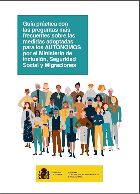 GUÍA PRÁCTICA CON LAS PREGUNTAS MÁS FRECUENTES SOBRE LAS MEDIDAS ADOPTADAS PARA LOS AUTÓNOMOS POR EL MINISTERIO DE INCLUSIÓN, SEGURIDAD SOCIAL Y MIGRACIONES
